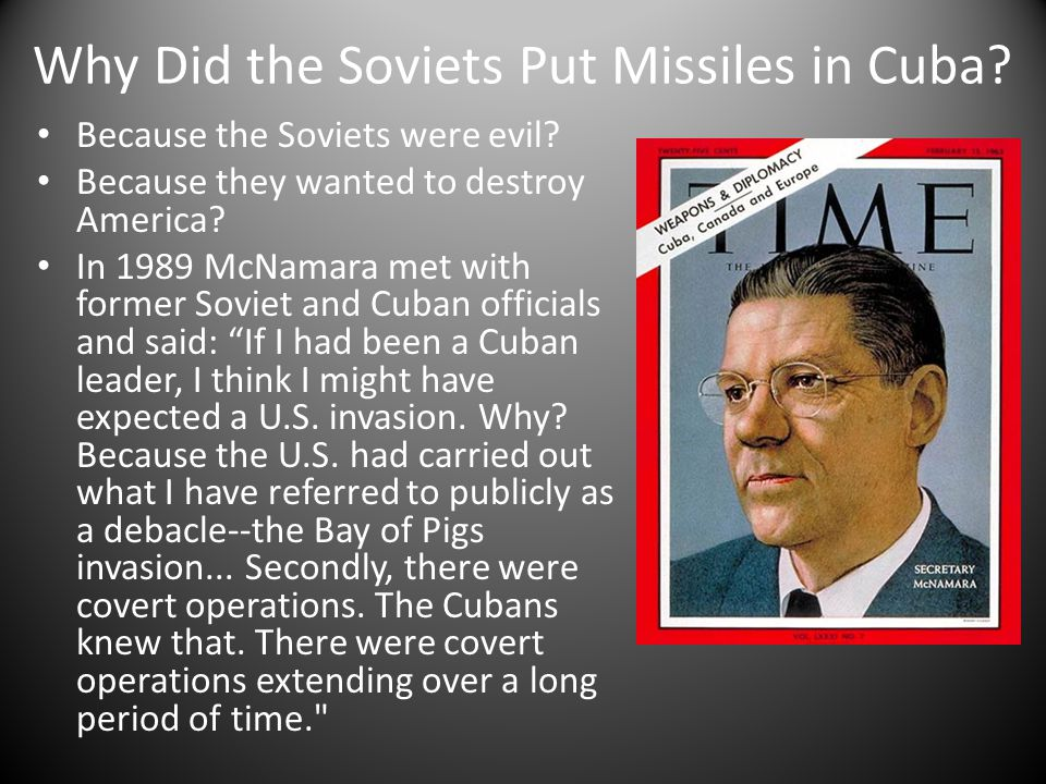 Why Did the Soviets Put Missiles in Cuba. Because the Soviets were evil.