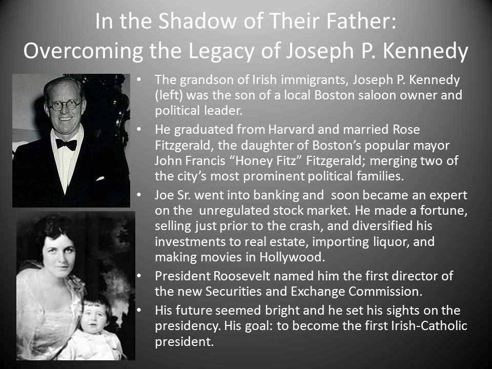 In the Shadow of Their Father: Overcoming the Legacy of Joseph P.
