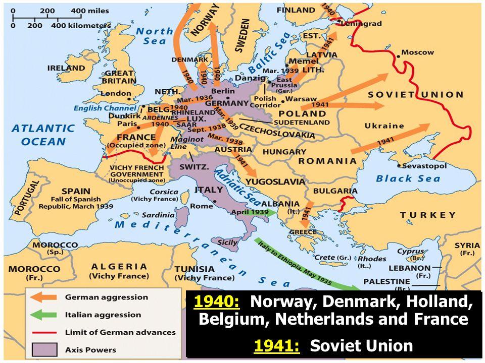1940: Norway, Denmark, Holland, Belgium, Netherlands and France 1941: Soviet Union 1940: Norway, Denmark, Holland, Belgium, Netherlands and France 1941: Soviet Union