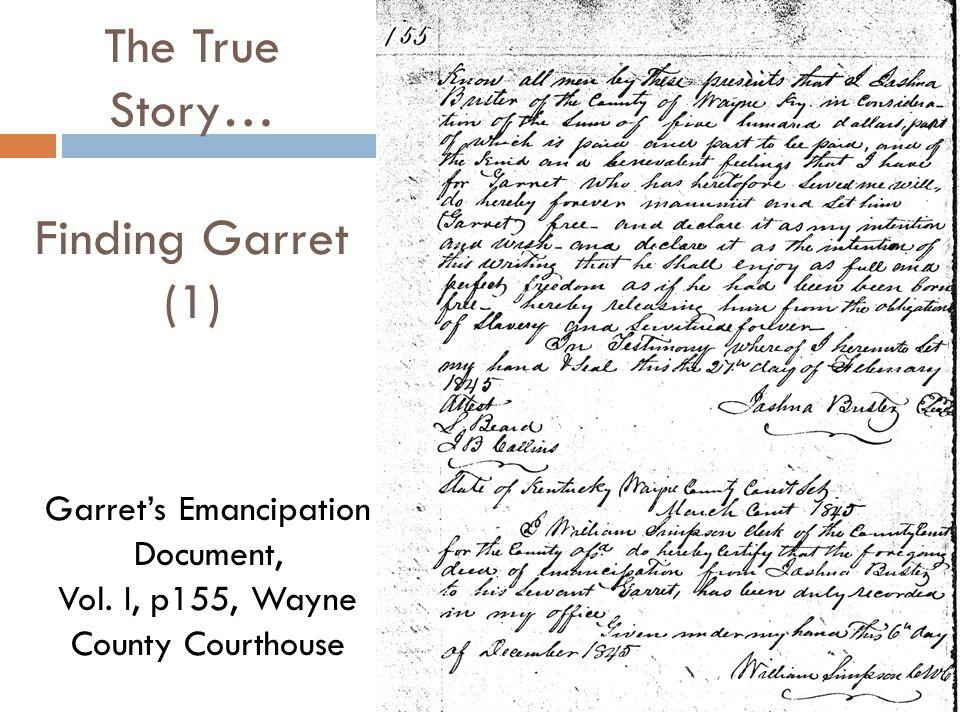 The True Story… Finding Garret (1) Garret's Emancipation Document, Vol.