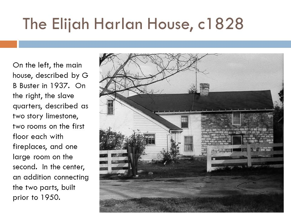 The Elijah Harlan House, c1828 On the left, the main house, described by G B Buster in 1937.