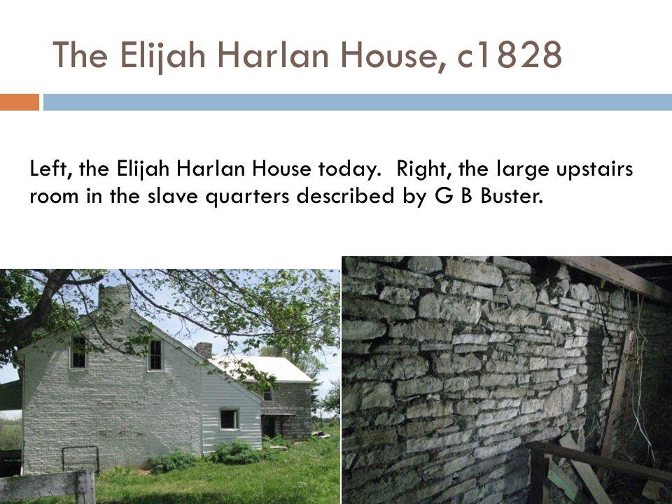The Elijah Harlan House, c1828 Left, the Elijah Harlan House today.