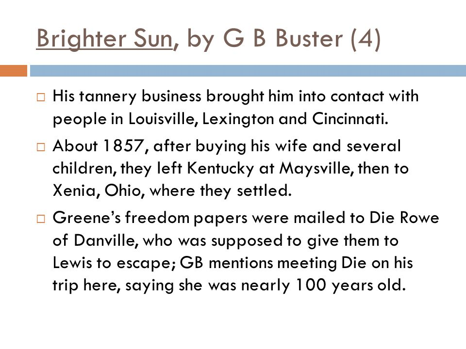 Brighter Sun, by G B Buster (4)  His tannery business brought him into contact with people in Louisville, Lexington and Cincinnati.
