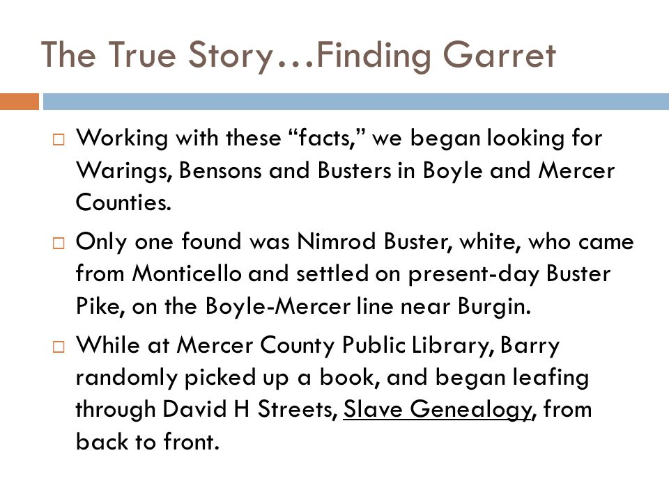 The True Story…Finding Garret  Working with these facts, we began looking for Warings, Bensons and Busters in Boyle and Mercer Counties.