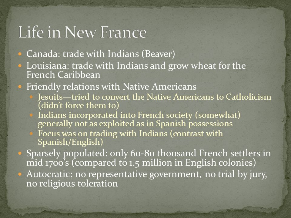 Ended the war Effects: French gave all of Canada and Eastern half of Louisiana to the British Spanish gave Florida to the British To repay the Spanish for the loss of Florida the French gave the western half of Louisiana to the Spanish No more French in North America
