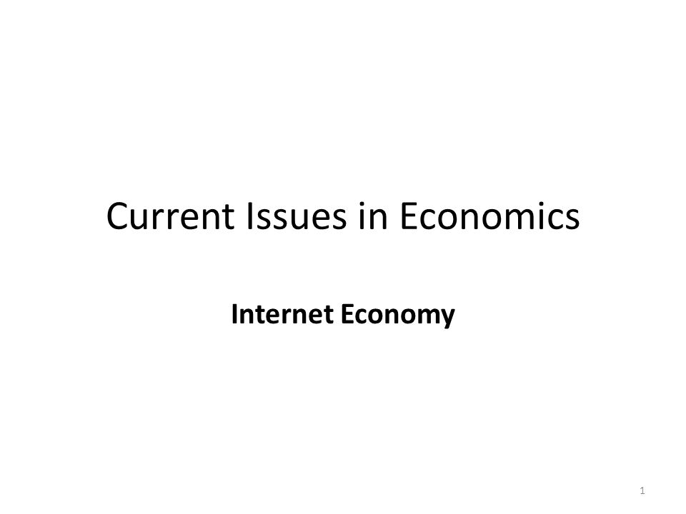 Current Issues in Economics Internet Economy 1