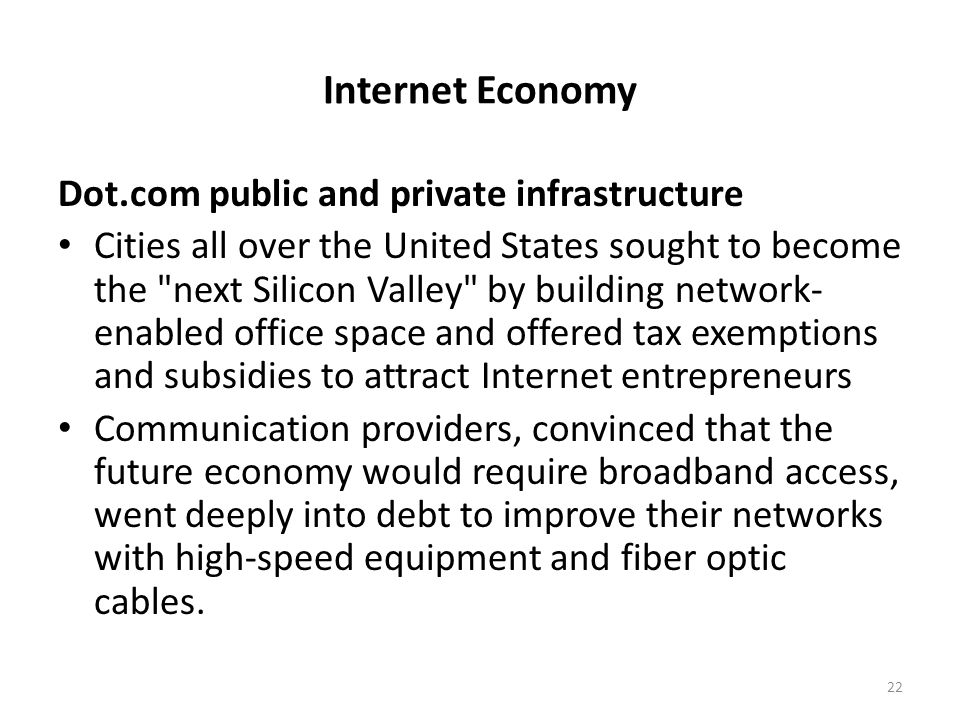Internet Economy Dot.com public and private infrastructure Cities all over the United States sought to become the