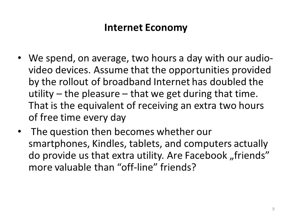Internet Economy We do not consume goods and services in a vacuum.