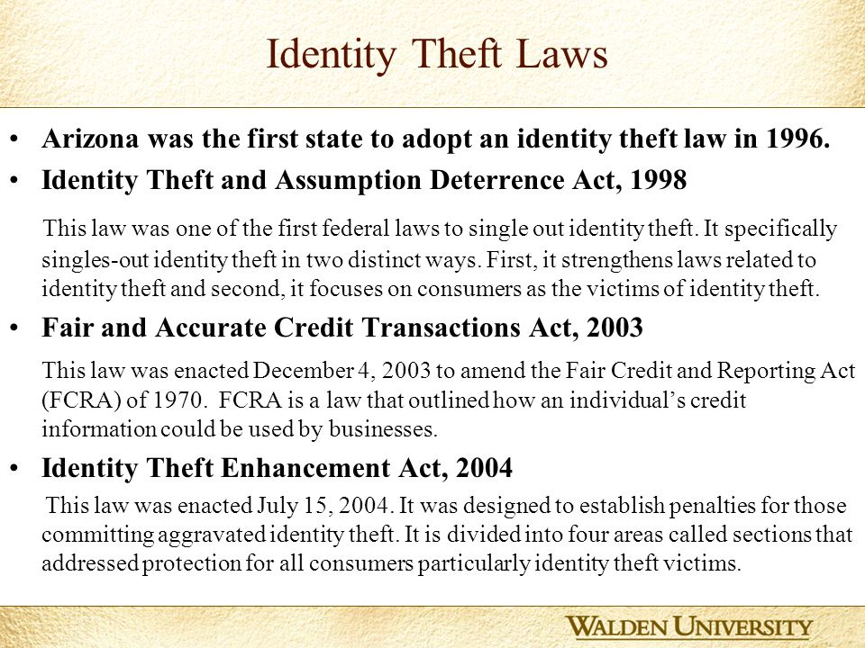 5 Identity Theft Laws Arizona was the first state to adopt an identity theft law in 1996.