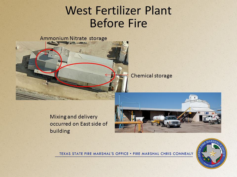 West Fertilizer Plant Before Fire Chemical storage Ammonium Nitrate storage Mixing and delivery occurred on East side of building