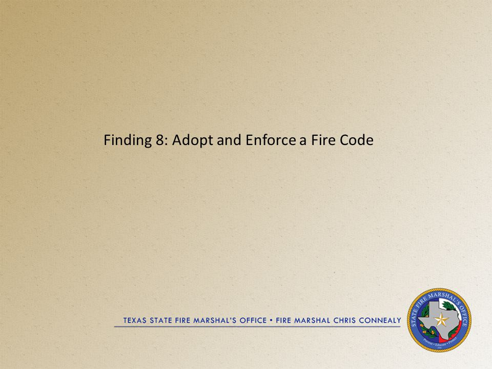 Finding 8: Adopt and Enforce a Fire Code