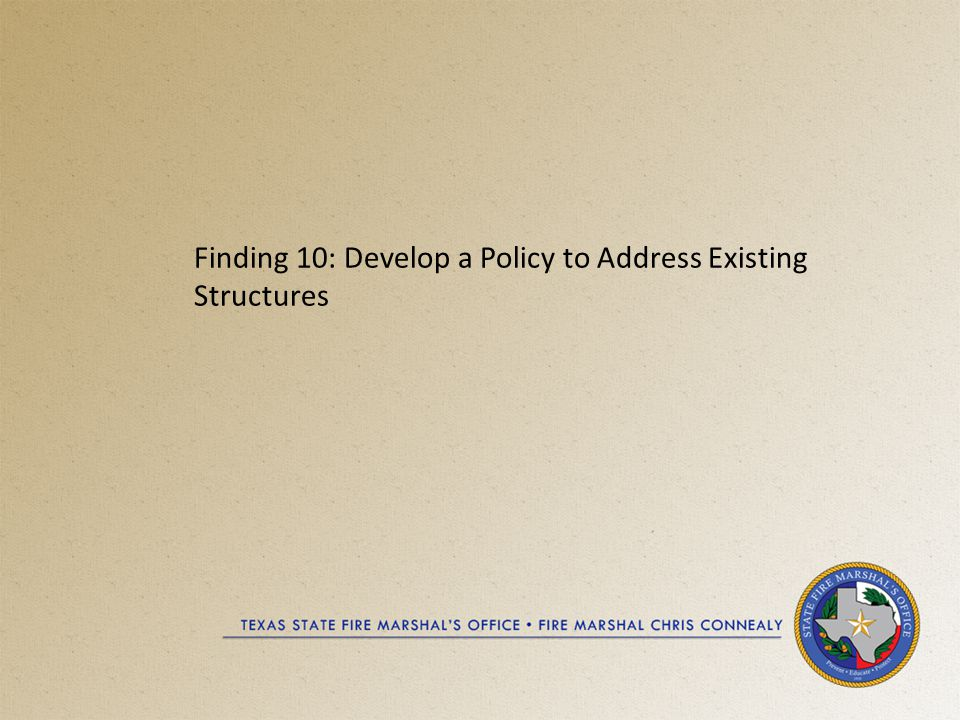 Finding 10: Develop a Policy to Address Existing Structures