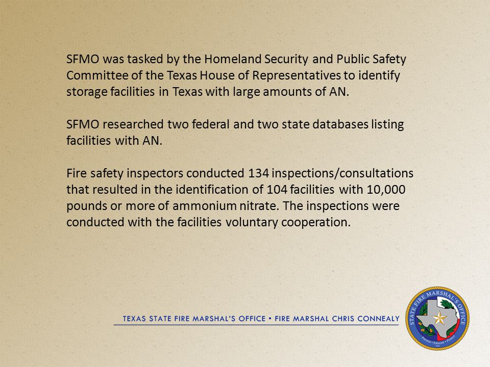 SFMO was tasked by the Homeland Security and Public Safety Committee of the Texas House of Representatives to identify storage facilities in Texas with large amounts of AN.