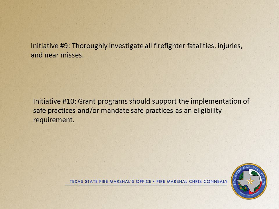 Initiative #9: Thoroughly investigate all firefighter fatalities, injuries, and near misses.