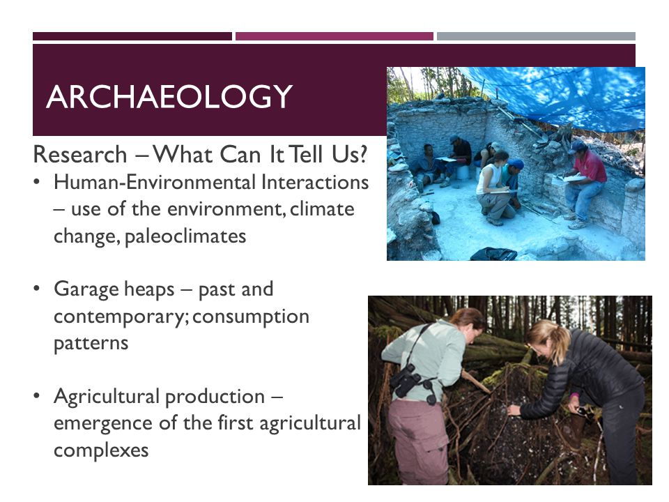 ARCHAEOLOGY Research – What Can It Tell Us.