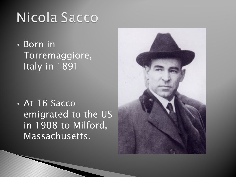 Sacco began attending weekly meetings of anarchist group, in 1913 He began to subscribe to an anarchist newspaper published by Luigi Galleani.