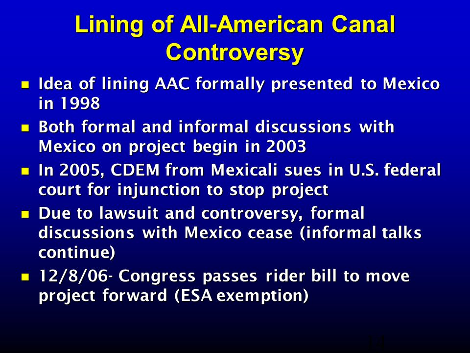 Lining of All-American Canal Controversy Idea of lining AAC formally presented to Mexico in 1998 Idea of lining AAC formally presented to Mexico in 19