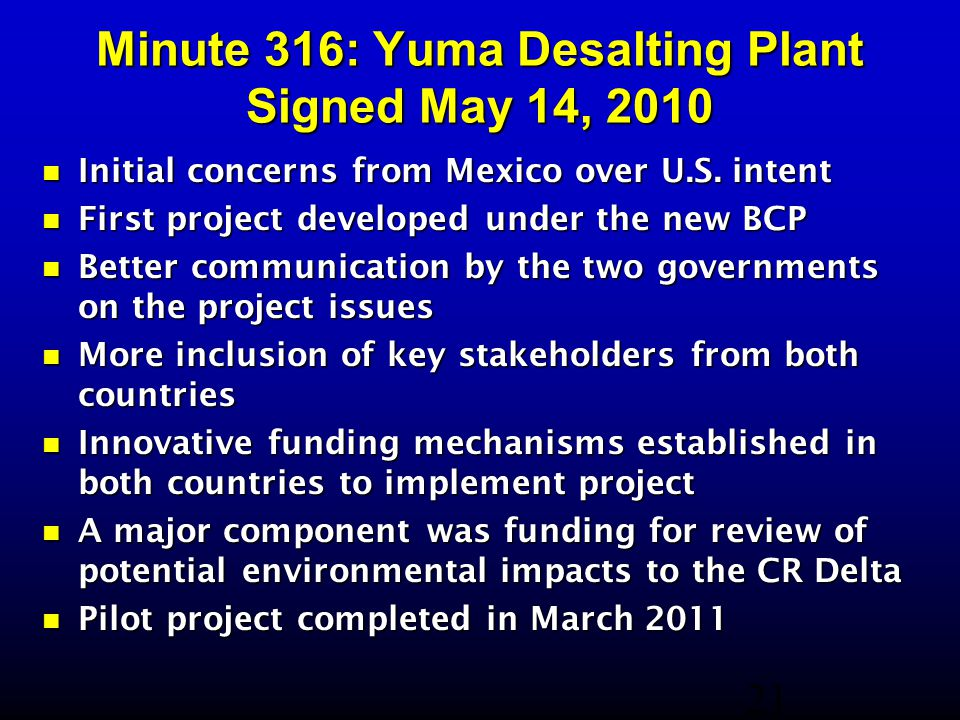 Minute 316: Yuma Desalting Plant Signed May 14, 2010 Initial concerns from Mexico over U.S.