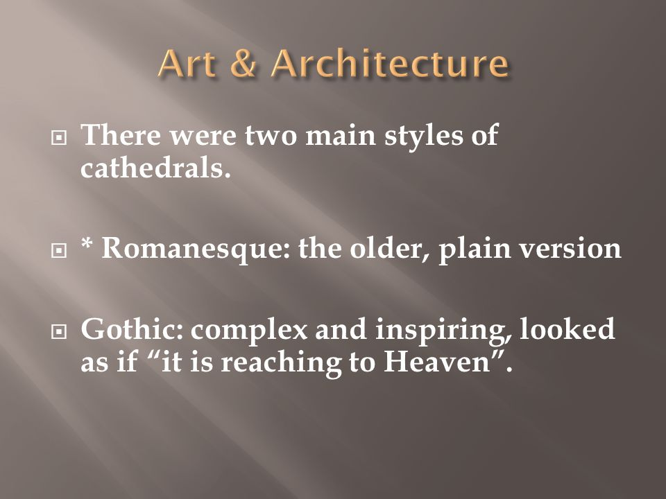 There were two main styles of cathedrals.