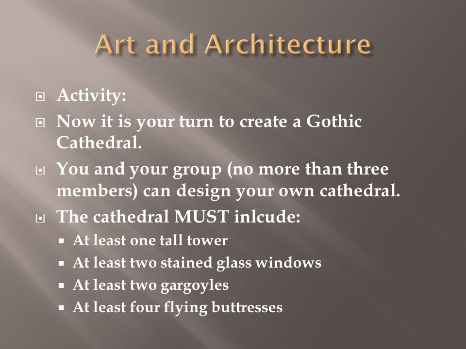  Activity:  Now it is your turn to create a Gothic Cathedral.