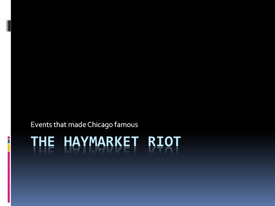 Bell Ringer  On a piece of paper, write down 2 causes of the Haymarket Riot.