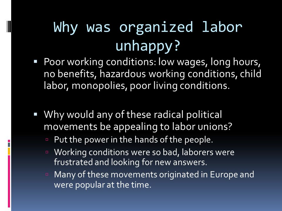 Why was organized labor unhappy.
