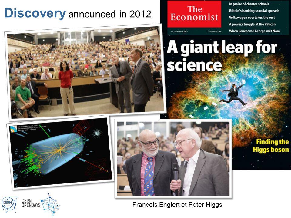 Discovery announced in 2012 François Englert et Peter Higgs