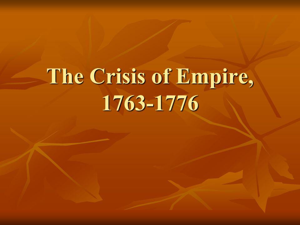 The Crisis of Empire, 1763-1776