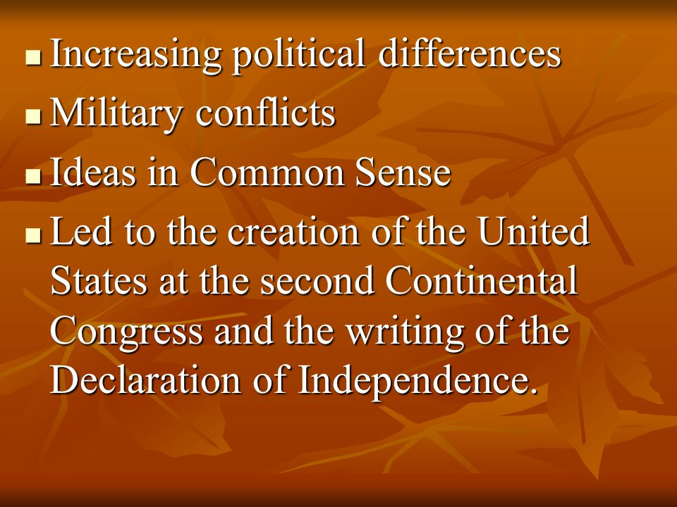 Increasing political differences Increasing political differences Military conflicts Military conflicts Ideas in Common Sense Ideas in Common Sense Le