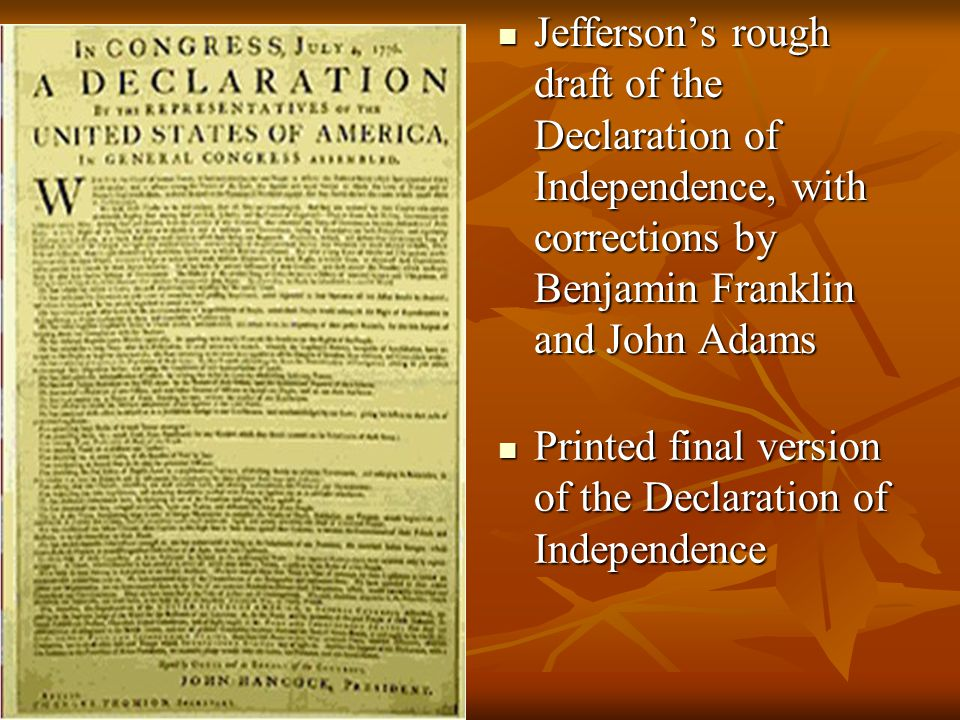 Jefferson's rough draft of the Declaration of Independence, with corrections by Benjamin Franklin and John Adams Jefferson's rough draft of the Declar