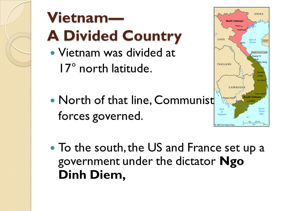 Vietnam— A Divided Country Vietnam was divided at 17° north latitude.