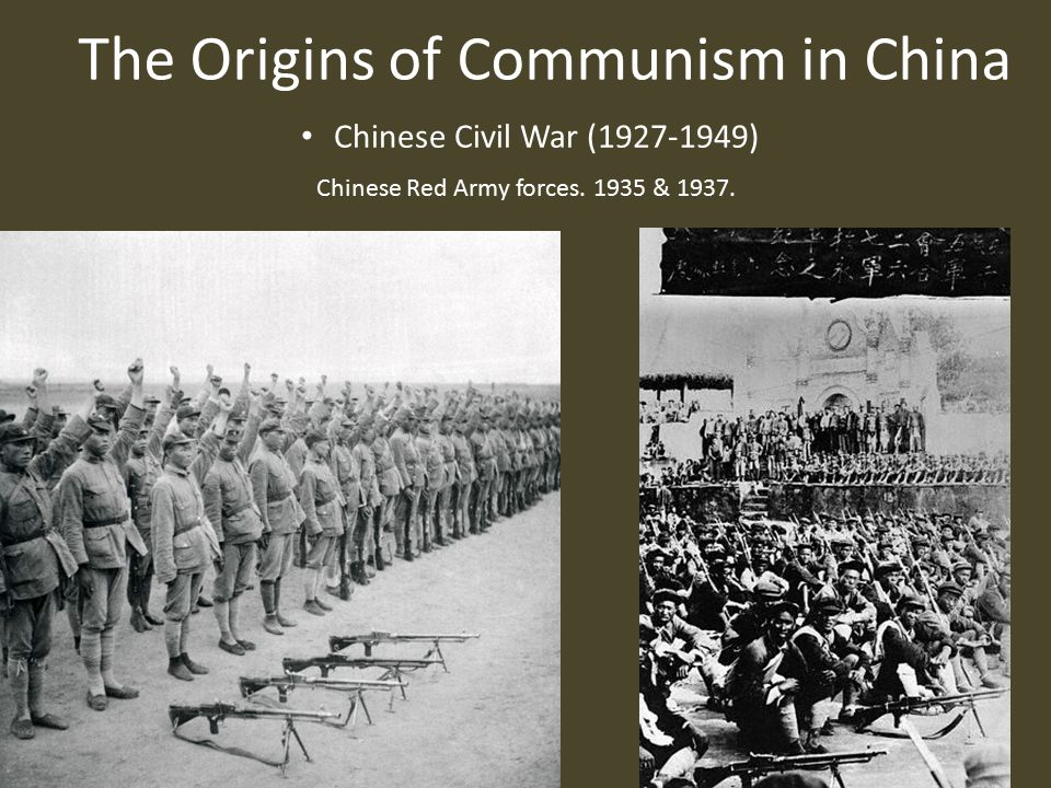 The Origins of Communism in China Chinese Civil War (1927-1949) Chinese Red Army forces.