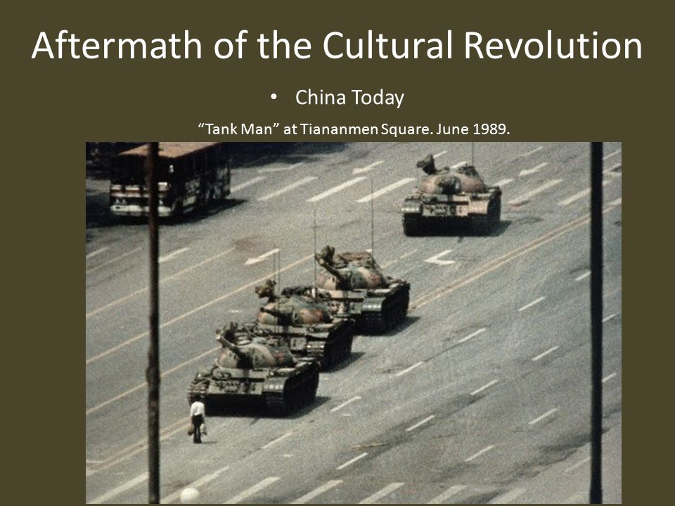 Aftermath of the Cultural Revolution China Today Tank Man at Tiananmen Square. June 1989.