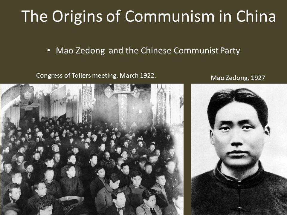 The Origins of Communism in China Mao Zedong and the Chinese Communist Party Mao Zedong, 1927 Congress of Toilers meeting.