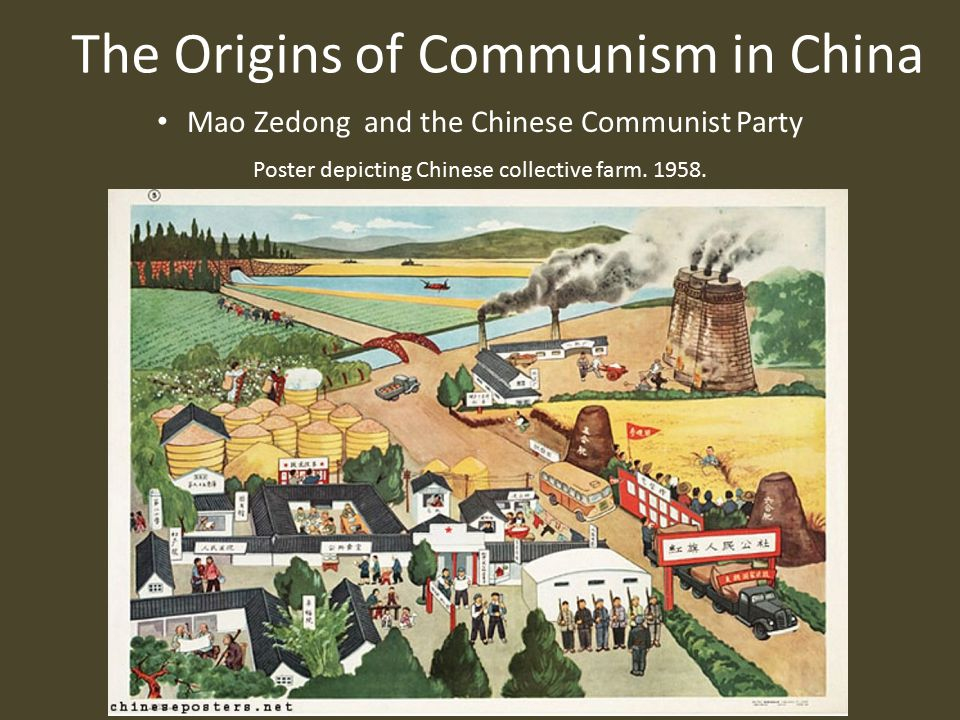 The Origins of Communism in China Mao Zedong and the Chinese Communist Party Poster depicting Chinese collective farm.