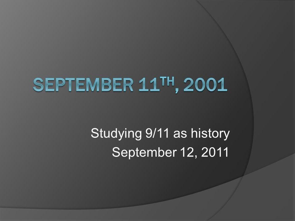 Studying 9/11 as history September 12, 2011