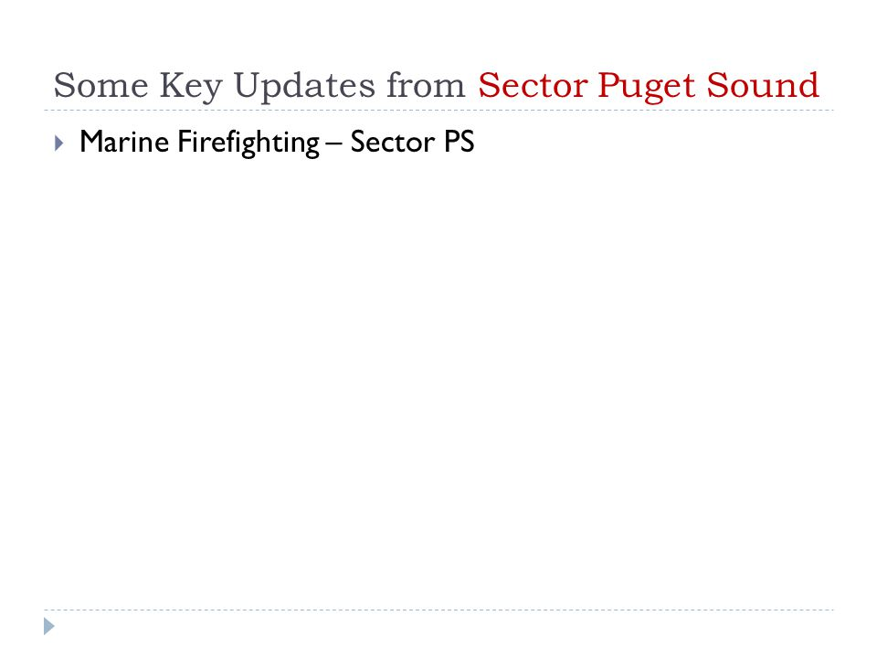 Some Key Updates from Sector Puget Sound  Marine Firefighting – Sector PS