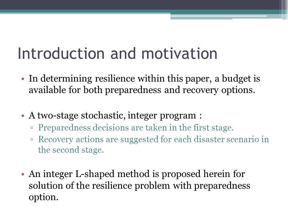 Introduction and motivation In determining resilience within this paper, a budget is available for both preparedness and recovery options.