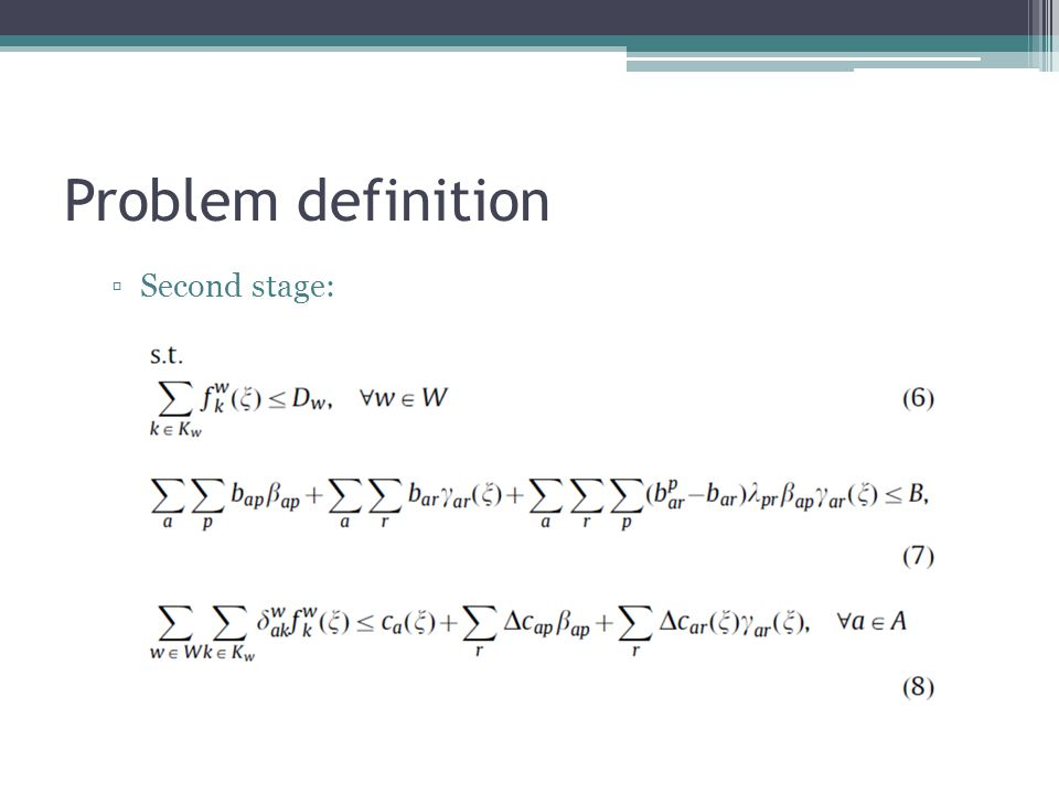 Problem definition ▫Second stage:
