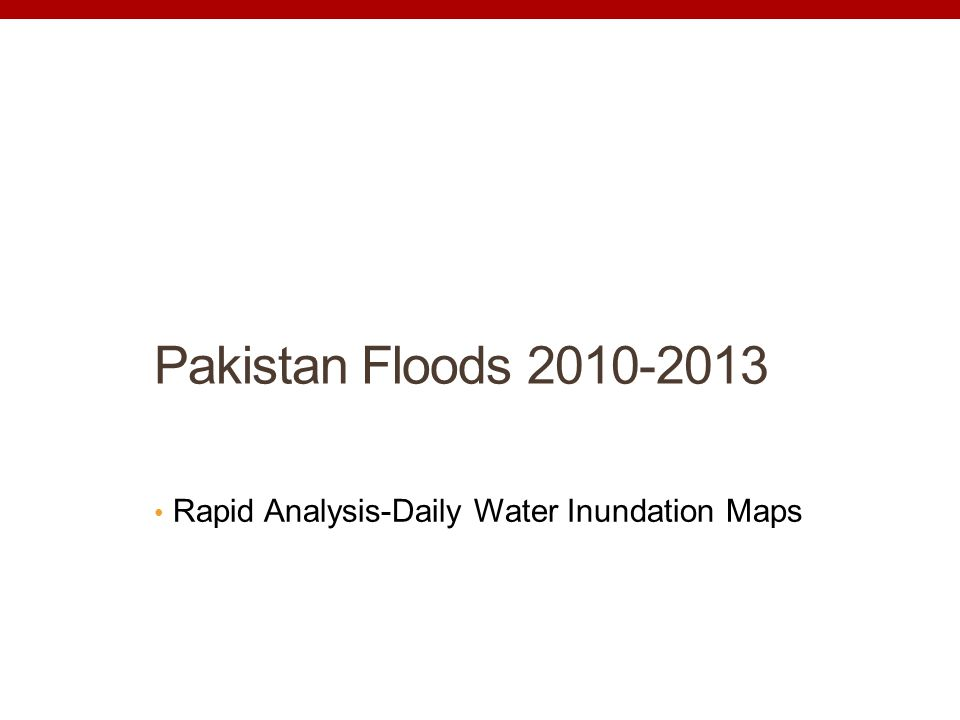 Pakistan Floods 2010-2013 Rapid Analysis-Daily Water Inundation Maps