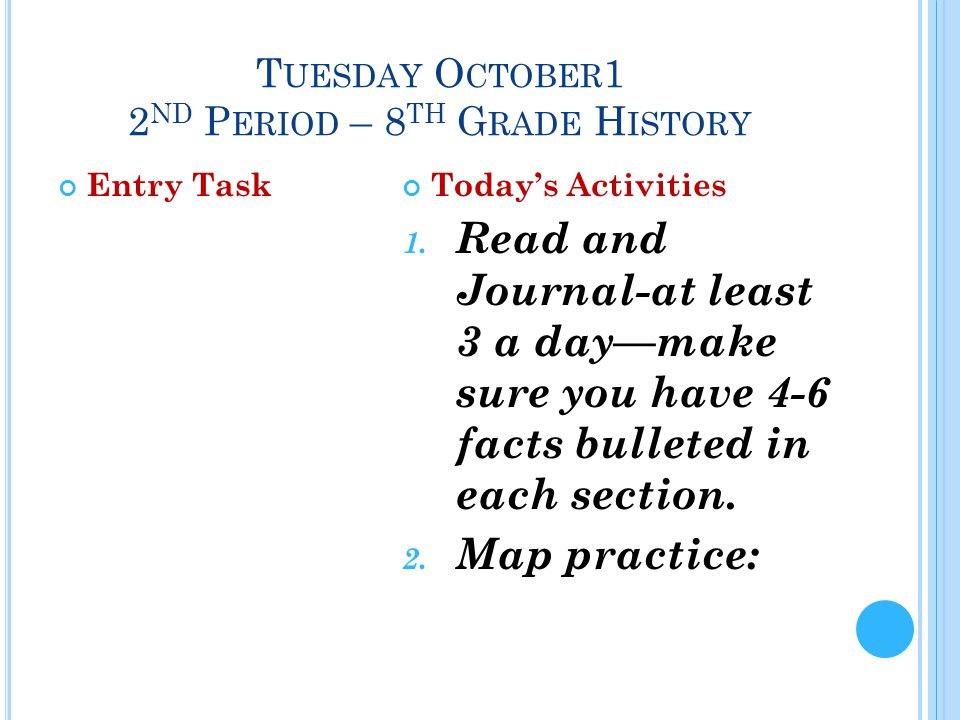 T UESDAY O CTOBER 1 2 ND P ERIOD – 8 TH G RADE H ISTORY Entry TaskToday's Activities 1.