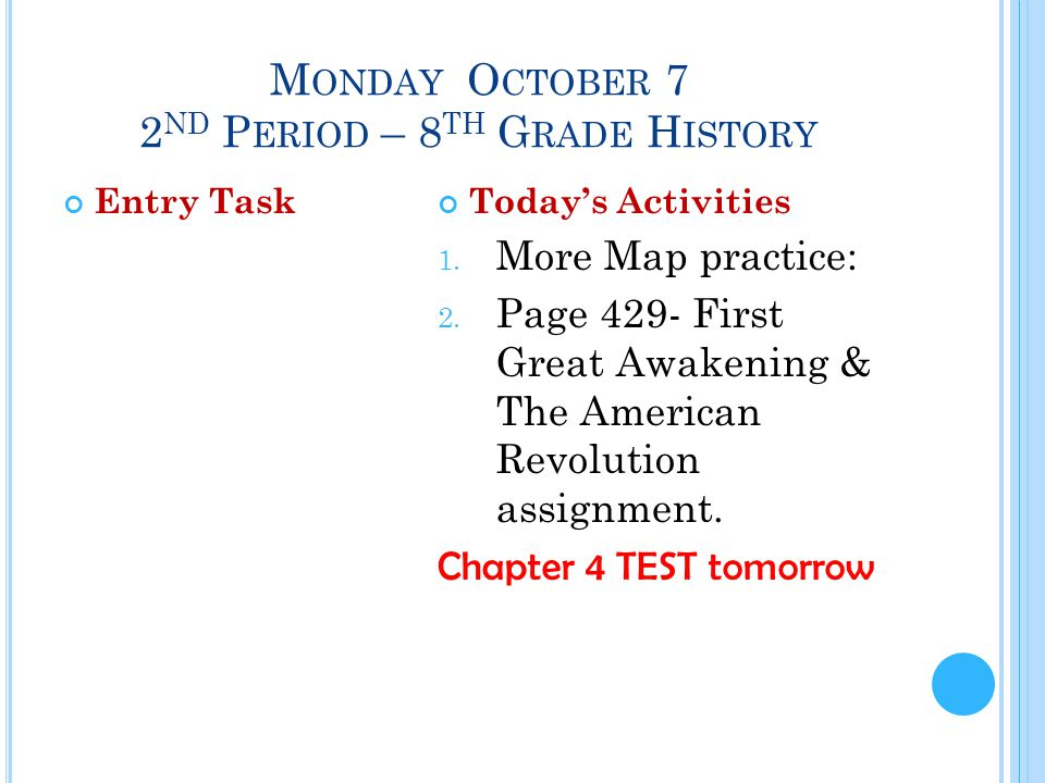 M ONDAY O CTOBER 7 2 ND P ERIOD – 8 TH G RADE H ISTORY Entry TaskToday's Activities 1.