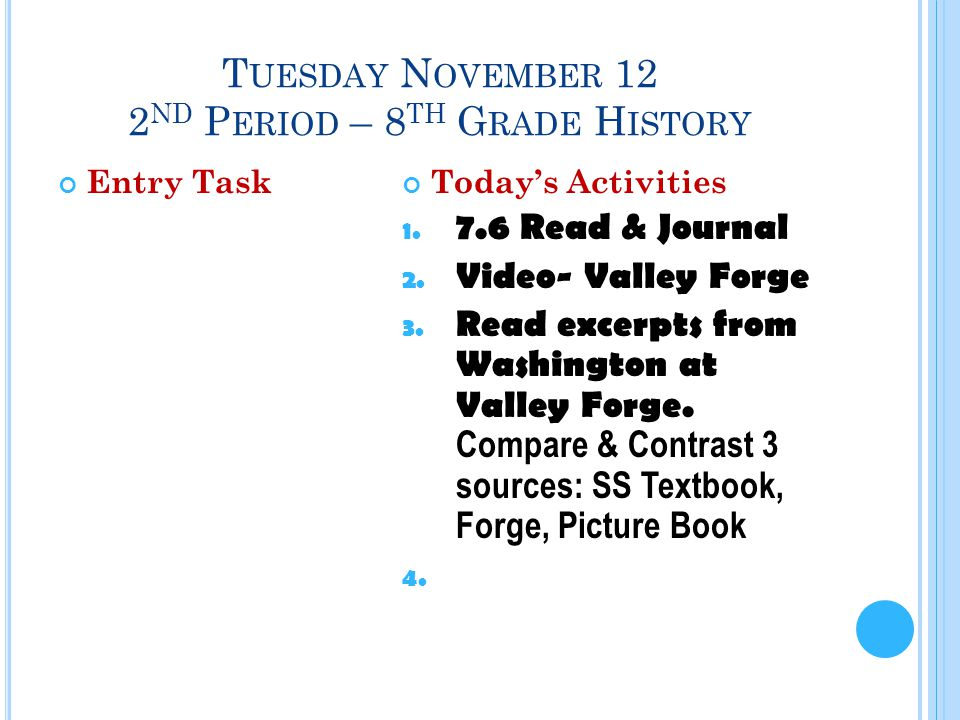 T UESDAY N OVEMBER 12 2 ND P ERIOD – 8 TH G RADE H ISTORY Entry TaskToday's Activities 1.