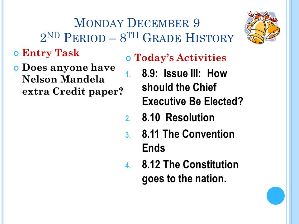 M ONDAY D ECEMBER 9 2 ND P ERIOD – 8 TH G RADE H ISTORY Entry Task Does anyone have Nelson Mandela extra Credit paper.