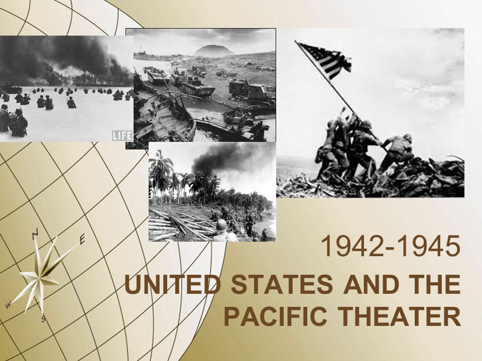UNITED STATES AND THE PACIFIC THEATER 1942-1945
