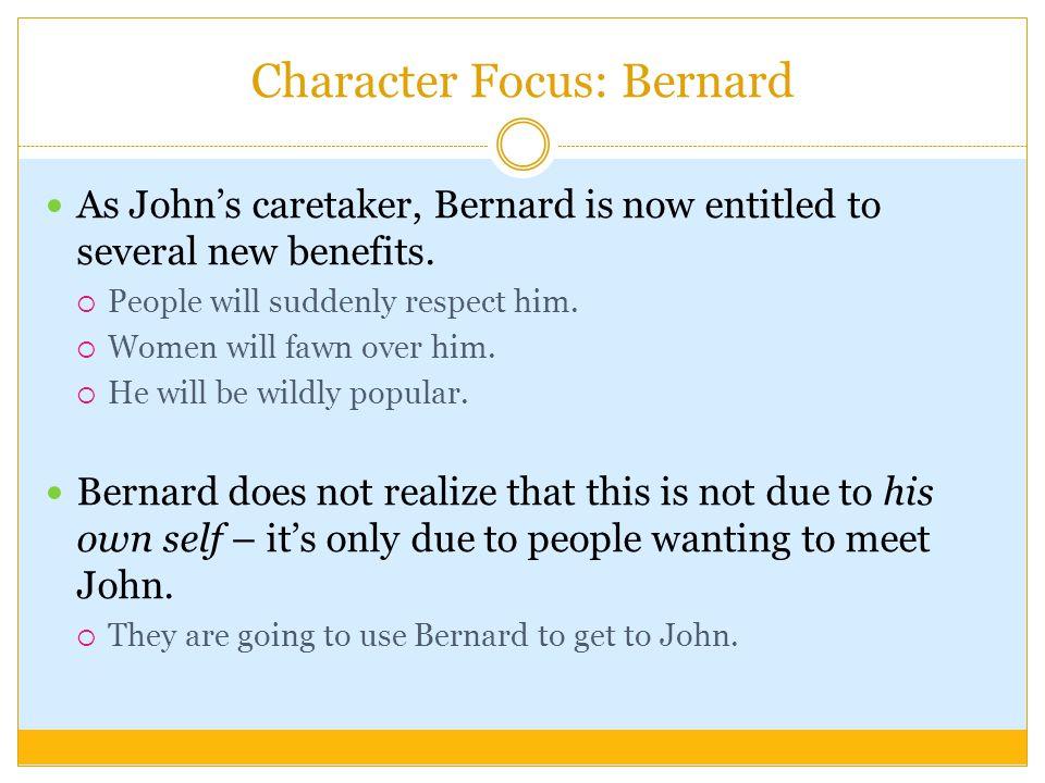 Character Focus: Bernard As John's caretaker, Bernard is now entitled to several new benefits.