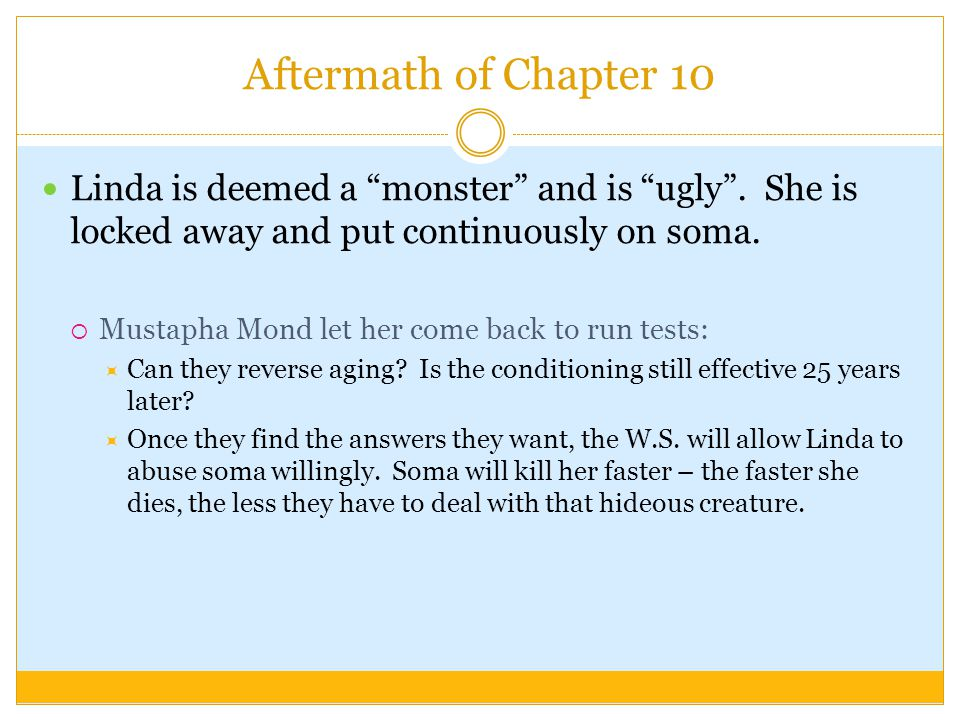 Aftermath of Chapter 10 Linda is deemed a monster and is ugly .