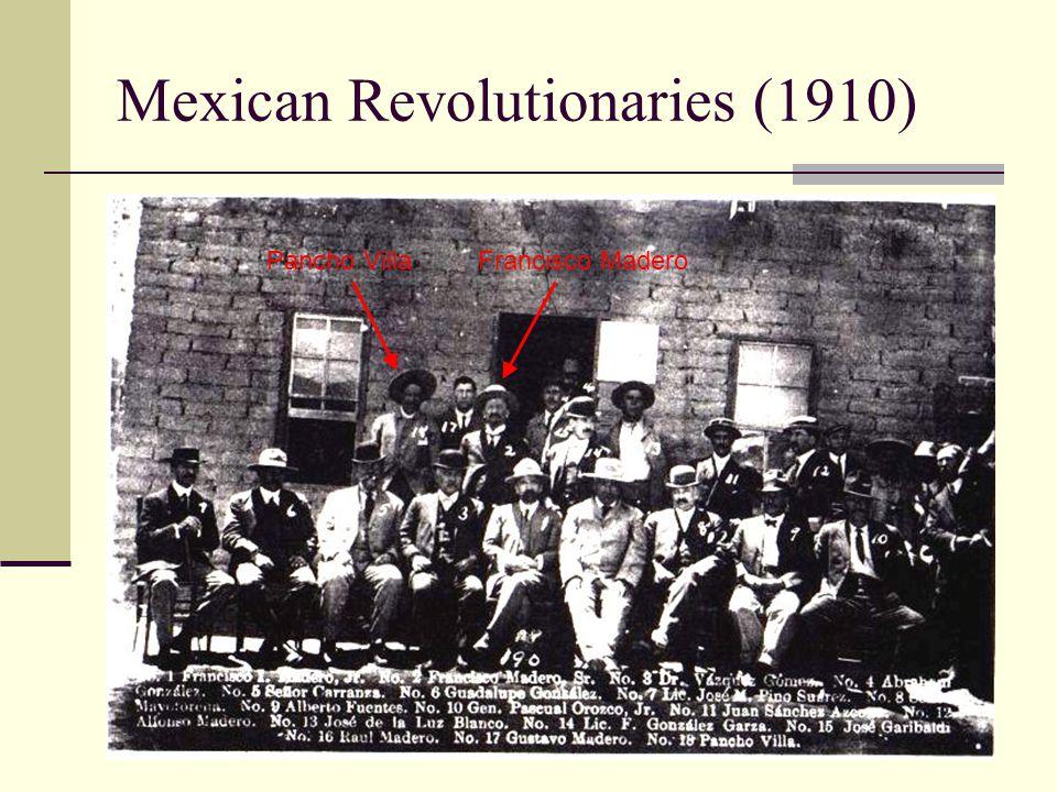 Mexican Revolutionaries (1910) Francisco MaderoPancho Villa