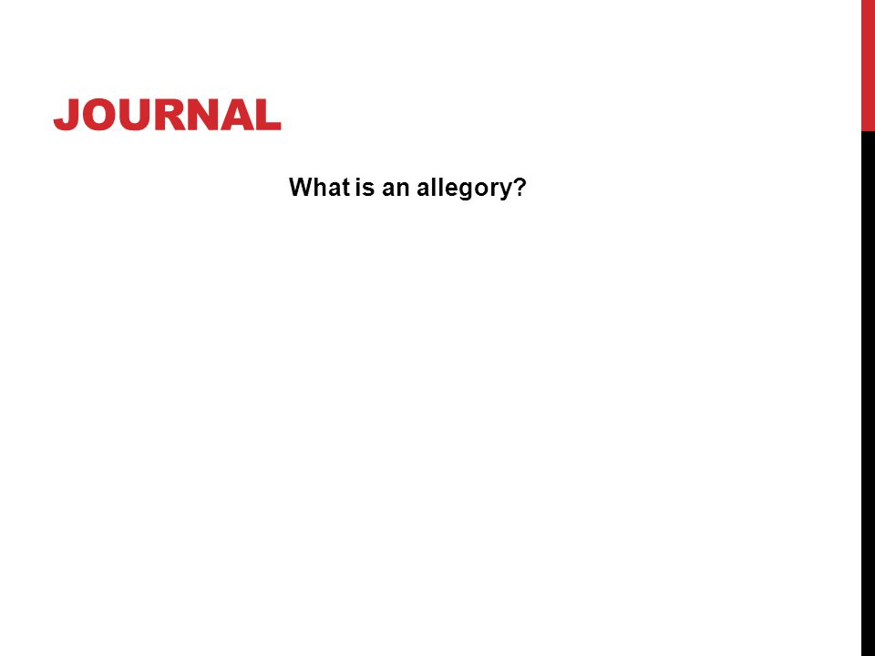 JOURNAL What is an allegory?
