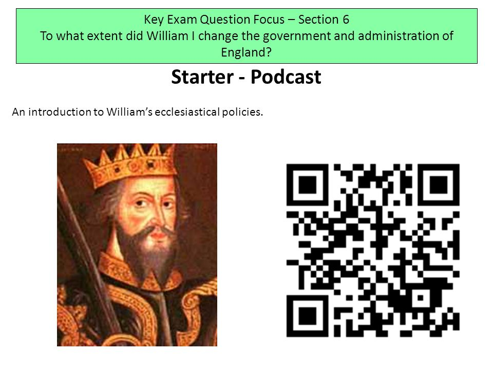 Starter - Podcast An introduction to William's ecclesiastical policies.